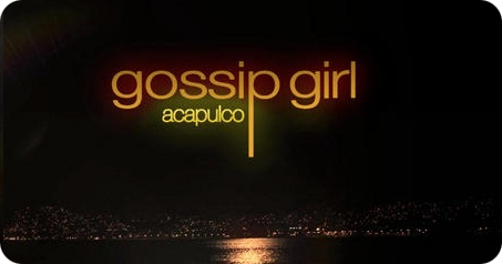 Gossip-Girl-Acapulco-BLOG